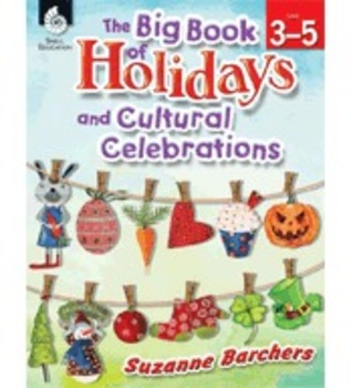 The Big Book of Holidays and Cultural Celebrations: Grades