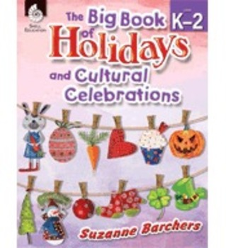 The Big Book of Holidays and Cultural Celebrations: Grades K-2