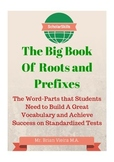 The Big Book of Roots, Prefixes, Suffixes, and essential vocabulary words