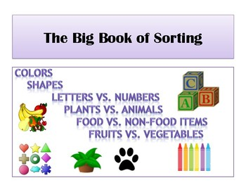 The Big Book of Sorting: Colors, Shapes, Letters, Numbers, Food and More!