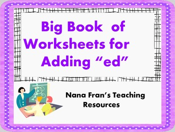 """The Big Book of Worksheets for Adding """"ed"""""""