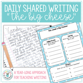 The Big Cheese (A Year-Long Approach for Teaching Writing)