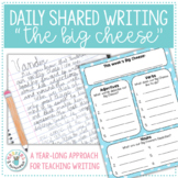 "Shared Writing: ""The Big Cheese"" (A Year-Long Approach for"
