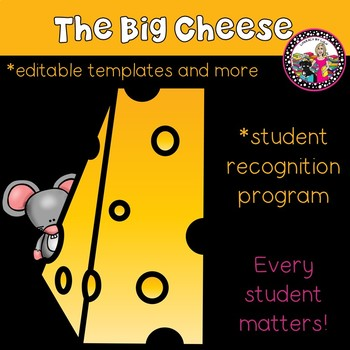 Student Recognition Program **The Big Cheese**