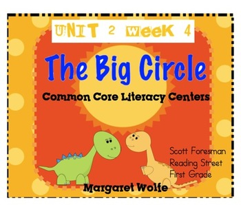 The Big Circle Reading Street Unit 2 Week 4 Common Core Literacy Centers