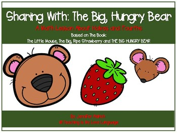 The Big Hungry Bear: A Math Lesson Using Halves and Fourths