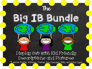 The Big IB Bundle - Profile,Attitudes,Themes,Skills,Concepts, Action Cycle