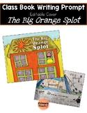 The Big Orange Splot Class Book Writing Prompt, Editable Cover