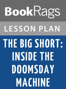 The Big Short: Inside the Doomsday Machine Lesson Plans