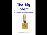 The Big Start: A Stickboy and Cookie Book