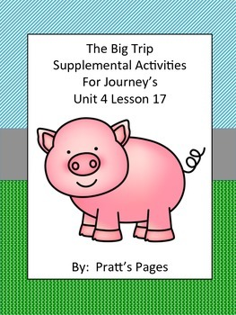 The Big Trip 1st grade Supplemental for Journey's Unit 4 Lesson 17