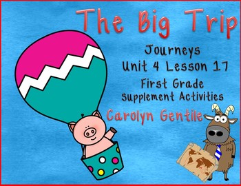 The Big Trip Journeys Unit 4 Lesson 17 First Grade Supplement Activities