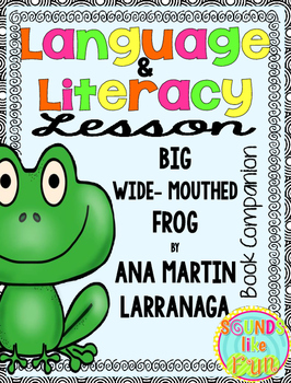 Language and Literacy Lesson: The Big Wide-Mouthed Frog