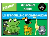 The Big Wide Mouthed Frog- La Grenouille à Grande Bouche -French activities