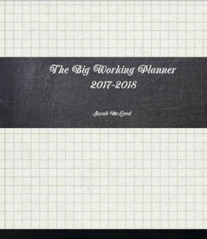 The Big Working Planner 2017-2018: Teacher Lesson Planner (Hard copy available)