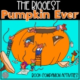 The Biggest Pumpkin Ever - Book Companion and Non-Fiction Pumpkin Unit