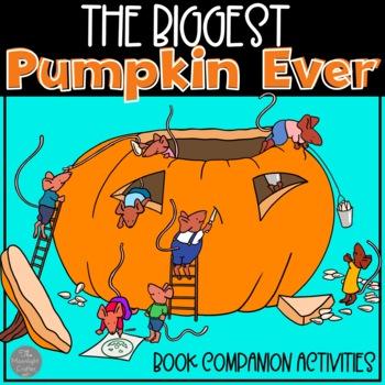 The Biggest Pumpkin Ever - Book Companion and Non-Fiction Pumpkin Unit