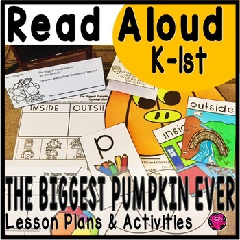 The Biggest Pumpkin Ever Interactive Read Aloud Lesson Plans and Activities