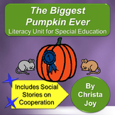 The Biggest Pumpkin Ever Literacy Unit for Special Education