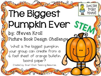 The Biggest Pumpkin Ever: Picture Book Engineering Challenge ~ STEM Activity!