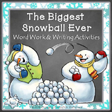 The Biggest Snowball Ever Word Work & Writing Activities