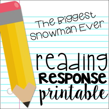 The Biggest Snowman Ever Beginning, Middle, End Reading Response