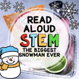 The Biggest Snowman Ever Winter Read Aloud STEM Activity