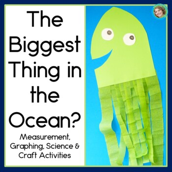 The Biggest Thing in the Ocean? Meausure,Graph, & Craftivi