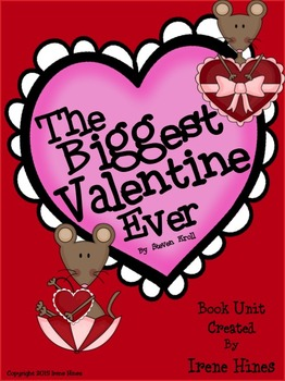 The Biggest Valentine Ever ~ A Book Unit For February and Valentine's Day