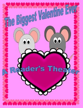 The Biggest Valentine Ever  --  A Reader's Theater