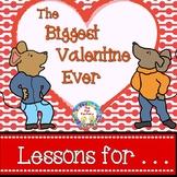 The Biggest Valentine Ever~ Book Companion Grades K-1