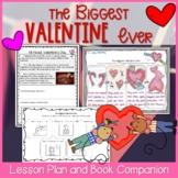 The Biggest Valentine Ever Lesson Plan and Book Companion