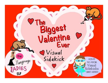 The Biggest Valentine Ever: VISUAL SIDEKICK