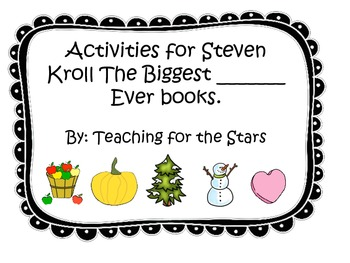 The Biggest __________ Ever- Graphic organizers to use with Steven Kroll books