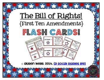 The Bill of Rights! First Ten Amendments FLASH CARDS!