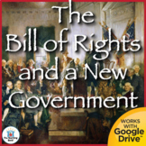 The Bill of Rights and a New Government United States History Unit