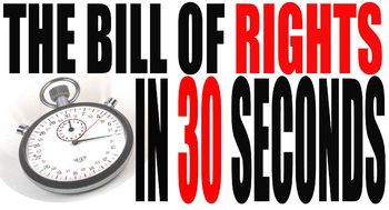 The Bill of Rights in 30 Seconds