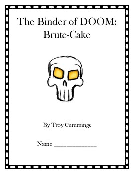 The Binder of Doom: Brute-Cake Comprehension Packet
