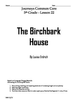 Journeys Common Core 5th - The Birchbark House Supplemental Packet for the SLP