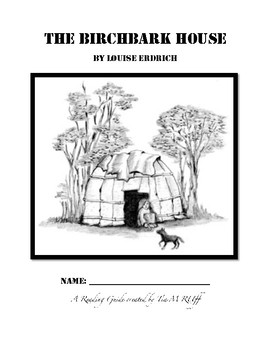 The Birchbark House by Loiuse Erdrich Student Reading Packet