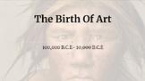 The Birth of Art- Paleolithic