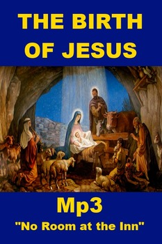 "The Birth of Jesus - Mp3 ""No Room at the Inn"""