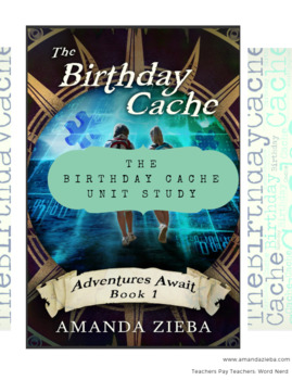 The Birthday Cache Unit Study