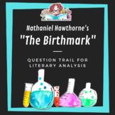 The Birthmark by Nathaniel Hawthorne: Question Trail for L