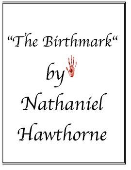 The Birthmark by Nathaniel Hawthorne Reading Check Quiz with Key