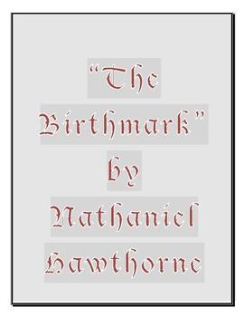 The Birthmark by Nathaniel Hawthorne Reading Comprehension Quiz with Key