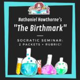 The Birthmark by Nathaniel Hawthorne Socratic Seminar 2 pa