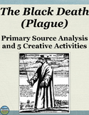 The Black Death/Plague Primary Source Analysis and Creativ