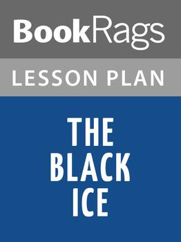 The Black Ice Lesson Plans