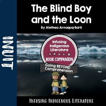 The Blind Boy and the Loon - A Reading Response Unit